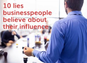 10 lies business people believe